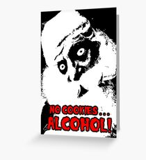 NO COOKIES . . . ALCOHOL ***find hidden gems in my portfolio*** Greeting Card