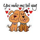 You make my tail wag! Romantic dog lovers by bearsmom42