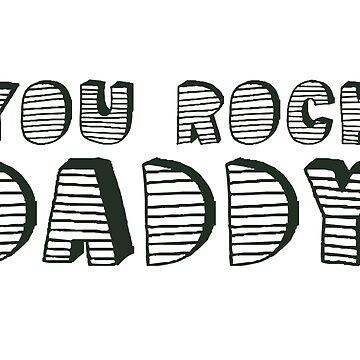 You Rock Daddy by jorgebld