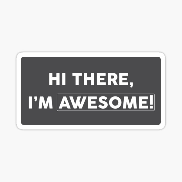 I'm Awesome! Sticker