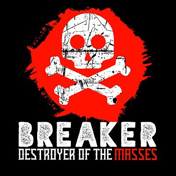 Destroyer Of The Masses - Breaker by BBPH