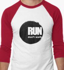 Run, don't walk. T-Shirt