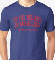 Do You Believe In Miracles? Unisex T-Shirt