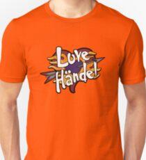 Love Handel - Band Unisex T-Shirt