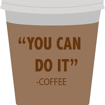 You Can Do It Coffee Mug by EasternGraphics
