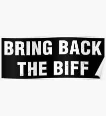 Bring Back The Biff Poster