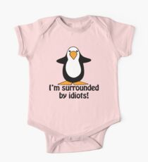 I'm surrounded by idiots! Funny Penguin One Piece - Short Sleeve