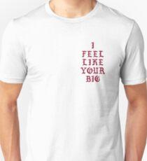 I feel like your BIG (Maroon Red) Unisex T-Shirt
