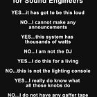 Sound Engineer's mantra ... white type by Rosalie Dale