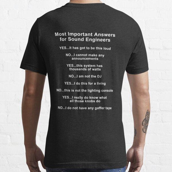 Sound Engineer's mantra ... white type Essential T-Shirt