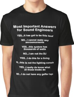 Sound Engineer's mantra ... white type Graphic T-Shirt