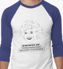 The Golden Girls - Rose Nylund - Betty White - As They Say in St. Olaf... Men's Baseball ¾ T-Shirt