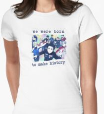 We were born to make history Women's Fitted T-Shirt