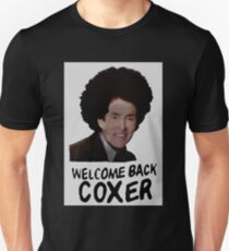 Scrubs - Welcome Back Coxer Unisex T-Shirt