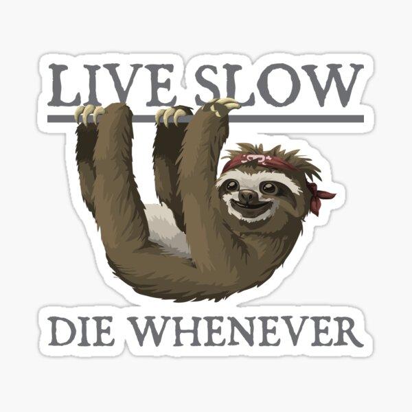 Live Slow Die Whenever Sticker