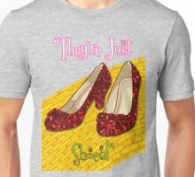 They're Just Shoes! Unisex T-Shirt