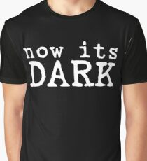 now its dark darkness horror movie quotes scary blue velvet t shirts Graphic T-Shirt