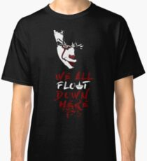 Stephen King's It - We All Float Down Here Classic T-Shirt
