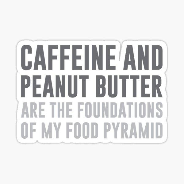 Caffeine & Peanut Butter Food Pyramid Sticker