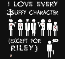 I love every Buffy character except for Riley | Unisex T-Shirt