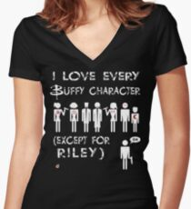 I love every Buffy character except for Riley Women's Fitted V-Neck T-Shirt
