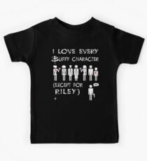I love every Buffy character except for Riley Kinder T-Shirt