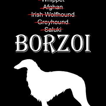 It's A Borzoi - Light Print by CricketWings