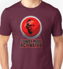 Gowdy Mode ACTIVATED! Unisex T-Shirt