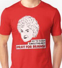 The Golden Girls - Dorothy Zbornak - Bea Arthur - Pray for Brains! T-Shirt