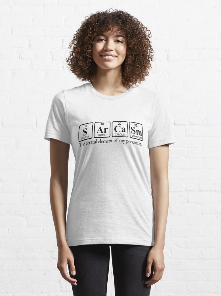 Alternate view of Sarcasm Essential T-Shirt