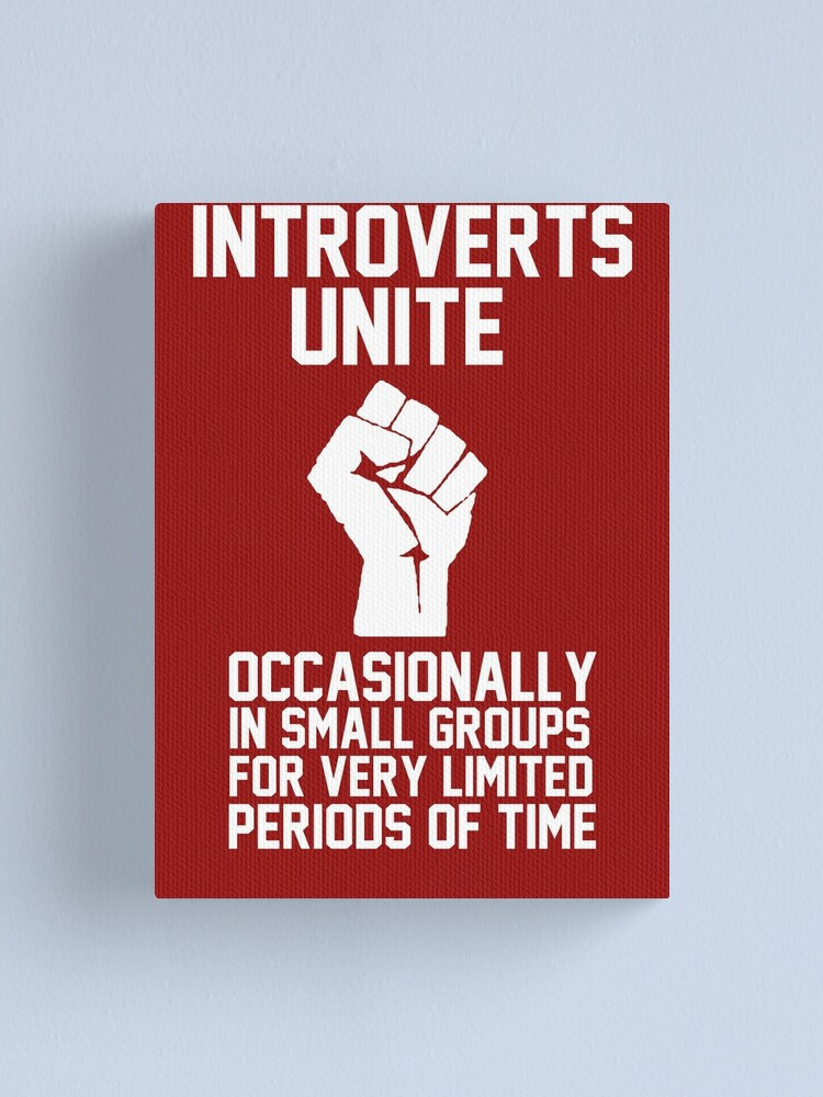 """""""Introverts unite occasionally in small groups for very ..."""