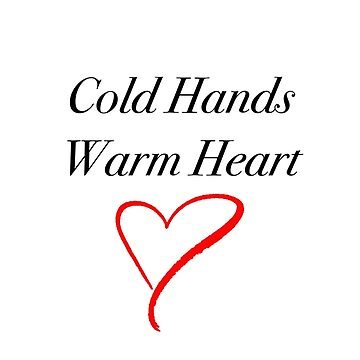 Cold Hands, Warm Heart by flyingdefying