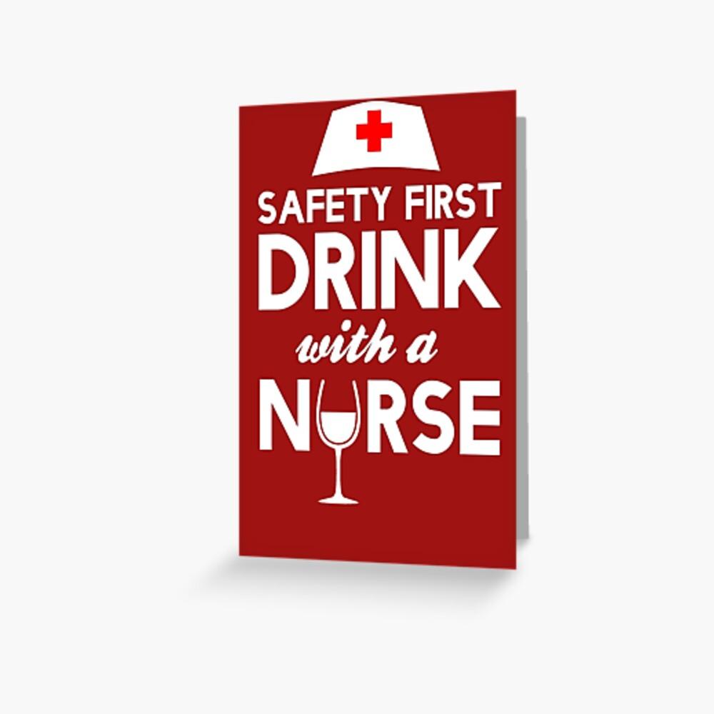 Safety first drink with a nurse Grußkarte