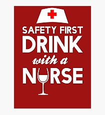 Safety first drink with a nurse Photographic Print