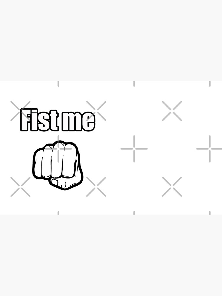 fist me by JTK667