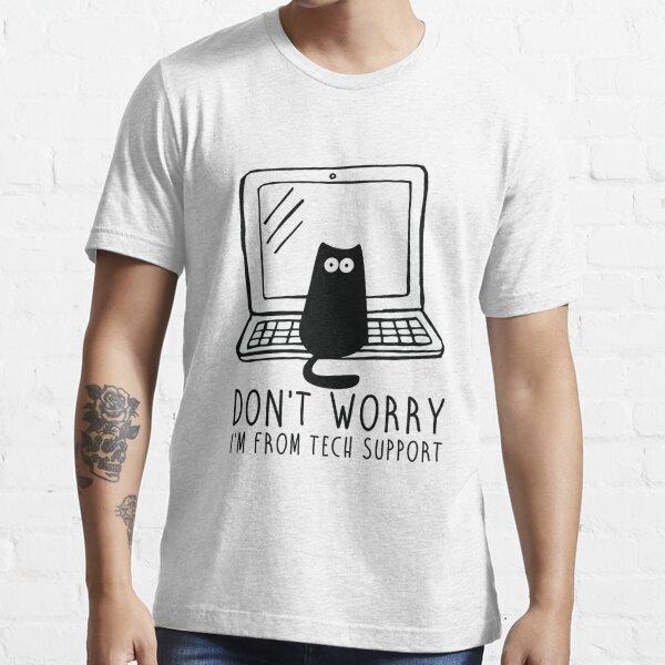 Ich komme vom technischen Support. Essential T-Shirt
