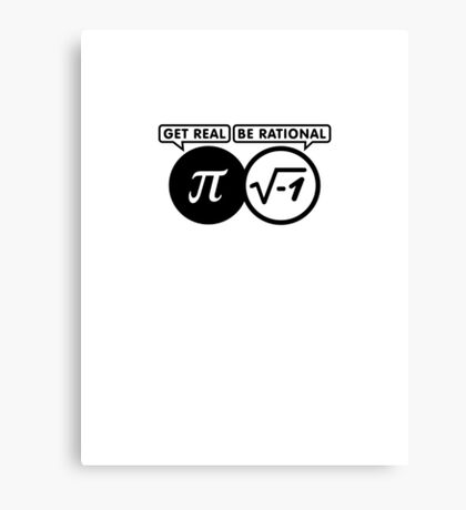 Get Real - Be Rational VRS2 Canvas Print