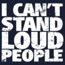 i can't stand loud people by digerati