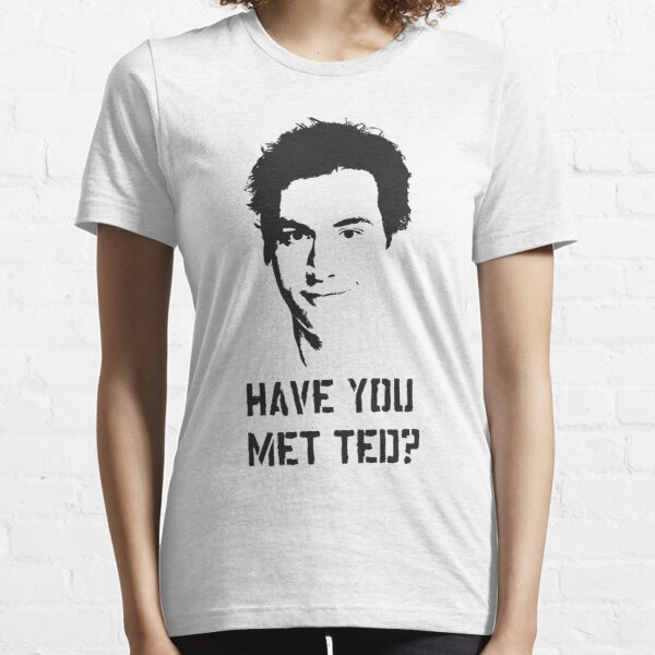 Have you met Ted? Essential T-Shirt