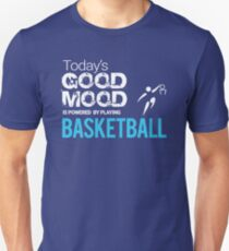Today's Good Mood Is Powered by Basketball  T-shirt Unisex T-Shirt