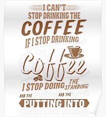 I Can't Stop Drinking The Coffee Funny Gilmore Girls Poster