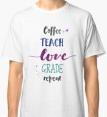 Coffee Teach Love Grade Repeat - Cool Hues Classic T-Shirt