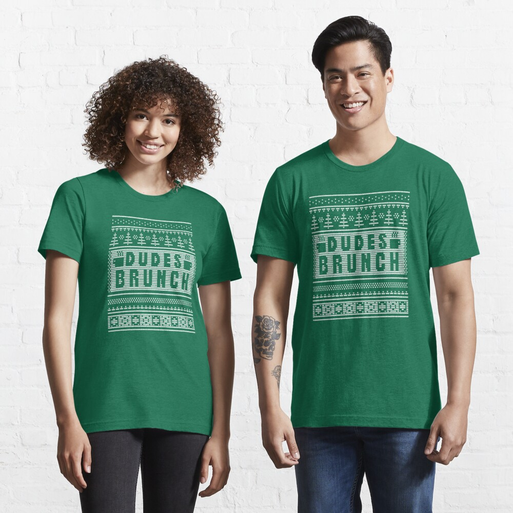 """Dudes Brunch """"Ugly"""" Christmas Sweater 2! Essential T-Shirt"""