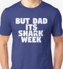 But Dad Its Shark Week - Step Brothers T-Shirt