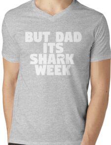 But Dad Its Shark Week - Step Brothers Mens V-Neck T-Shirt