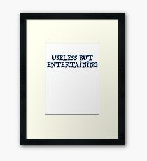 Useless but entertaining Framed Print