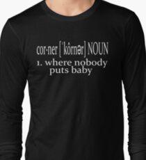 Dirty Dancing - Nobody Puts Baby In A Corner Long Sleeve T-Shirt