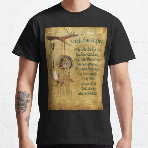 """Native American Indian """"Cree Prophecy"""" Classic T-Shirt"""