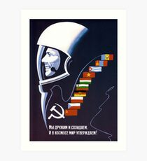 We're Making Space Peaceful Forever - Soviet Poster Art Print