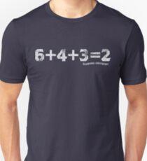 6+4+3=2 Unisex T-Shirt